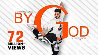 BY GOD   B Jay Randhawa (Full Song) Karan Aujla | MixSingh | Latest Punjabi Songs 2018 | TOB GANG