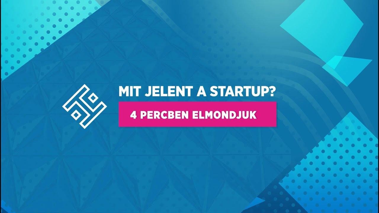 Mit jelent a startup? Milyen szempontok alapján mérlegel egy befektető? Hiventures EduLab 1.rész