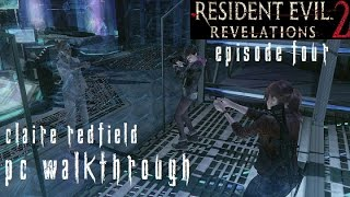 getlinkyoutube.com-Resident Evil Revelations 2 Episode 4 - Claire Walkthrough [No Commentary] [PC] [60FPS] [Pt8]