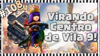 getlinkyoutube.com-Clash of Clans HD Parte 108  - Virando Centro de Vila 9 (CV9) - Vindo de CV8 FULL