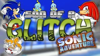 Sonic Adventure Glitches - Son Of A Glitch - Episode 17