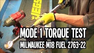 getlinkyoutube.com-Torque Test - Mode 1 - Milwaukee M18 FUEL 2763-22 High Torque Impact Wrench