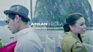 getlinkyoutube.com-Rossa feat. Afgan - Kamu Yang Kutunggu | Official Video Clip