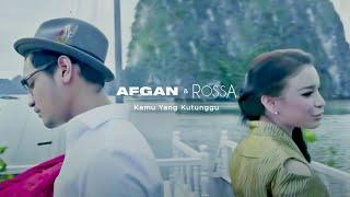 Rossa-feat-Afgan-Kamu-Yang-Kutunggu-Official-Video-Clip width=
