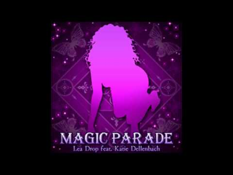 Lea Drop feat. Katie Dellenbach - MAGIC PARADE