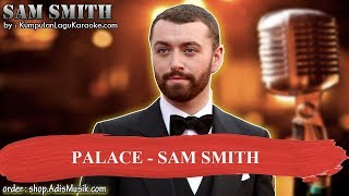 PALACE - SAM SMITH Karaoke