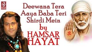 Deewana Tera Aaya Baba Teri Shirdi Mein by Hamsar Hayat | Shirdi Wale Sai Baba | Devotional Song