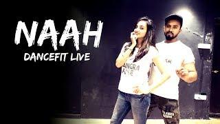 Naah   Harrdy Sandhu   Nora Fatehi   Tejas Dhoke Choreography   Dance Fit Live