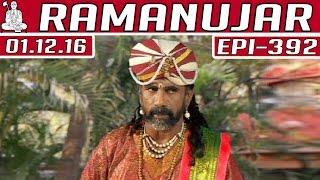 getlinkyoutube.com-Ramanujar | Epi 392 | 01/12/2016 | Kalaignar TV