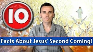 10 FACTS About JESUS' SECOND COMING !!!