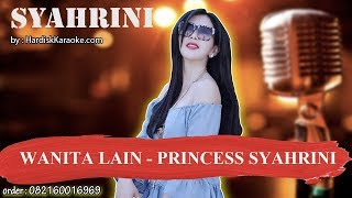 WANITA LAIN   PRINCESS SYAHRINI Karaoke