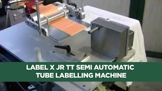 getlinkyoutube.com-Label X JR TT Semi Automatic Tube Labelling Machine and Label Applicator