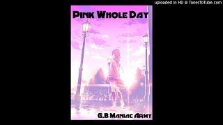 getlinkyoutube.com-Pink Whole Day - G.B Maniac Army