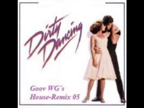 Bill Medley & Jennifer Warnes  Vs  Goov WG Dirty Dancing   Time of my life 05 House Remix