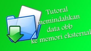 getlinkyoutube.com-Tutorial Memindahkan Data OBB Game Android ke Memori Eksternal(Kartu SD)