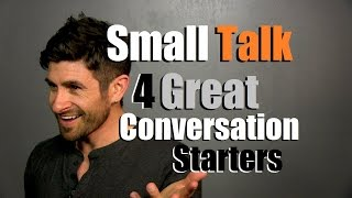 getlinkyoutube.com-4 Great Conversation Starters | Small Talk Tips and Tricks