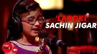 getlinkyoutube.com-'Laadki' - Sachin-Jigar, Taniskha S, Kirtidan G, Rekha B - Coke Studio@MTV Season 4