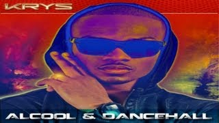 Krys - Alcool & Dancehall
