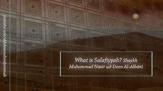 What is Salafiyyah? Imām Muhammad Nāsir ud-Deen Al-Albānī