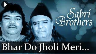 Bhar Do Jholi Meri (HD)   Sabri Brothers Songs   Top Qawwali Songs