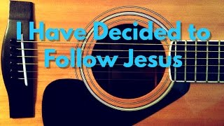 I Have Decided to Follow Jesus - Guitar Tutorial