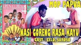 "getlinkyoutube.com-EPEN CUPEN 4 Mop Papua :""NASI GORENG RASA KAYU"""