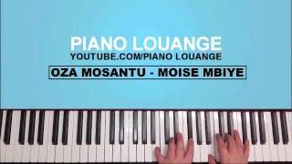 Oza Mosantu - Moïse MBIYE - PIANO LOUANGE
