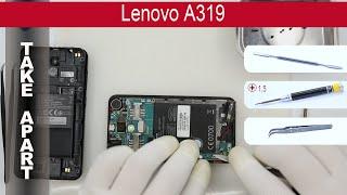 How to disassemble 📱 Lenovo A319 Take apart, Tutorial