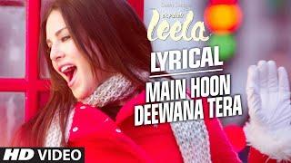 'Main Hoon Deewana Tera' Full Song with LYRICS | Meet Bros Anjjan ft. Arijit Singh | Ek Paheli Leela width=