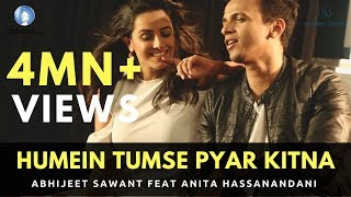 Humein Tumse Pyar Kitna | Abhijeet Sawant feat. Anita Hassanandani | Official Video width=