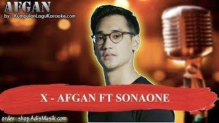 X - AFGAN FT SONAONE Karaoke
