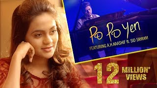Po Po Yen - Full Video Song || HD || A H Kaashif | Sid Sriram