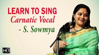 Learn to Sing Carnatic Vocal - Tuning & Sitting Postures - Basic Carnatic Music Lessons - S.Sowmya