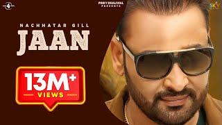 getlinkyoutube.com-New Punjabi Songs 2016    JAAN    NACHHATAR GILL    Punjabi Sad Songs 2016