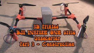 "getlinkyoutube.com-Part 3: 3D Printed ""DJI Inspire One""-style DIY Quadcopter - Construction"
