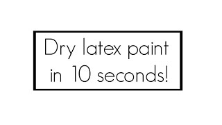 1 minute  hack - dry latex paint in 10 seconds!