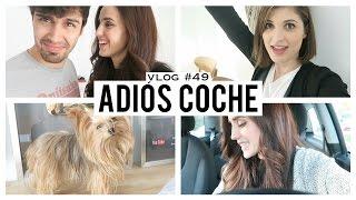 getlinkyoutube.com-ADIÓS COCHE | VLOG 49