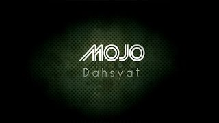 getlinkyoutube.com-''Dahsyat'' - MOJO (LIRIK)