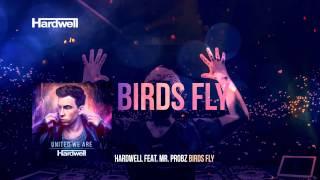 getlinkyoutube.com-Hardwell feat. Mr. Probz - Birds Fly (OUT NOW!) #UnitedWeAre