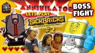 Lets Plays SICK BRICKS Part 2: ANNIHILATOR Boss Battle! It's Beam Time! (FGTEEV Dad & Kids Gameplay)