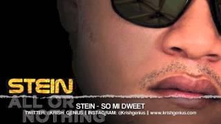 Stein - So Mi Dweet