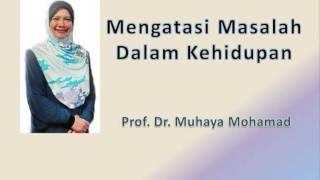 Prof. Dr. Muhaya - Mengatasi Masalah Dalam Kehidupan
