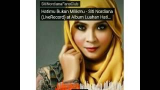 Hatimu Bukan Milikku - Siti Nordiana (LiveRecord)