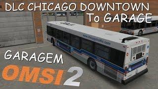 getlinkyoutube.com-OMSI 2 - NOVA GARAGEM | To GARAGE - DLC Chicago Downtown