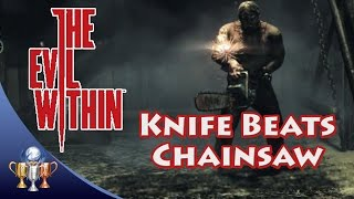 getlinkyoutube.com-The Evil Within - Knife Beats Chainsaw (Chapter 3) - Trophy Guide (Kill Chainsaw Enemy Boss)