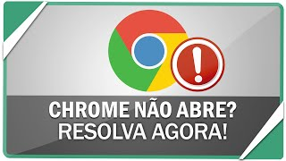 getlinkyoutube.com-Google chrome não abre ? Resolva esse erro agora!