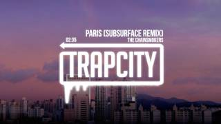 getlinkyoutube.com-The Chainsmokers - Paris (Subsurface Remix)
