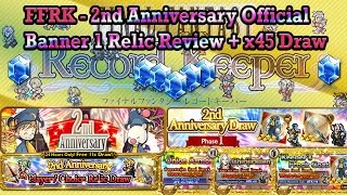 FFRK 2nd Anniversary Phase 1 Banner Relic Review + x45 Draw