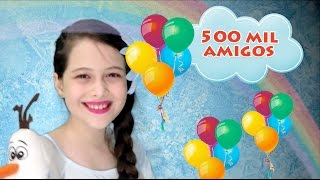 getlinkyoutube.com-Surpresa Especial 500 k - Amigos Youtubers - Julia Silva