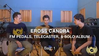 getlinkyoutube.com-Gitardiningrat #11 - Eross, FM Pedals, & Album Solo (bag. 1)